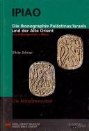 Die Ikonographie Palästinas/Israels und der Alte Orient. Eine Religionsgeschichte in Bildern. Band 2
