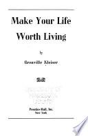 Make Your Life Worth Living