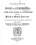 Catalogue of Books and Pamphlets  Atlases  Maps  Plates  and Autographes Relating to North and South America