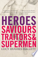 Heroes  Saviours  Traitors and Supermen  TEXT ONLY