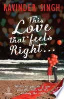 """""""This Love that Feels Right..."""" by Ravinder Singh"""