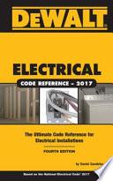 DEWALT Electrical Code Reference: Based on the 2017 NEC