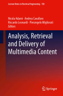 Analysis  Retrieval and Delivery of Multimedia Content
