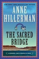 The Sacred Bridge A Leaphorn Chee Manuelito Novel