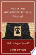 Protestant Missionaries in Spain  1869   1936