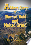 A Short Story of Buried Gold and Naked Greed