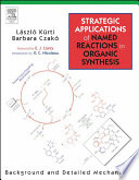 Strategic Applications of Named Reactions in Organic Synthesis Book