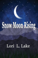 Snow Moon Rising  A Novel of WWII