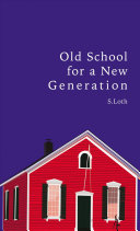 Old School for a New Generation Book