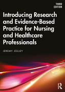 Introducing research and evidence-based practice for nursing and healthcare professionals (2020)