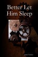 Better Let Him Sleep