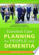 Enriched care planning for people with dementia : a good practice guide for delivering person-centred dementia care