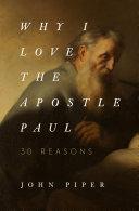 Why I Love the Apostle Paul Pdf/ePub eBook
