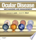"""Ocular Disease: Mechanisms and Management E-Book"" by Leonard A Levin, Daniel M. Albert"