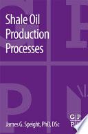 Shale Oil Production Processes Book