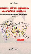 Pdf Amérique, pétrole, domination : une stratégie globalisée (T.5) Telecharger