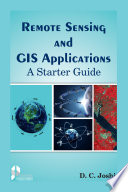 Remote Sensing and GIS Applications  A Starter Guide