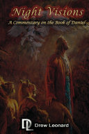 Night Visions: A Commentary on the Book of Daniel