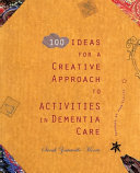 100 Ideas For A Creative Approach To Activities In Dementia Care