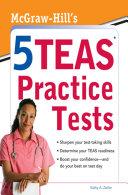 McGraw-Hills 5 TEAS Practice Tests