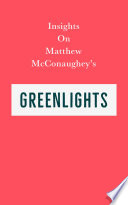 Insights on Matthew McConaughey   s Greenlights Book
