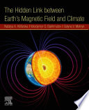The Hidden Link Between Earth   s Magnetic Field and Climate