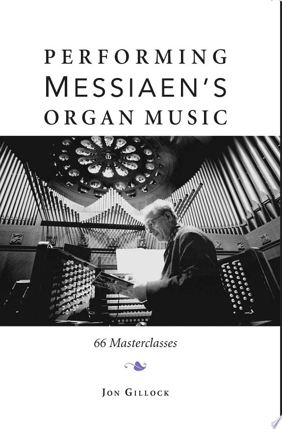 Performing Messiaen's Organ Music