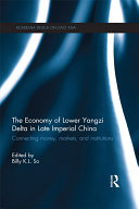 The Economy of Lower Yangzi Delta in Late Imperial China: Connecting ...