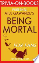 Being Mortal by Atul Gawande (Trivia-On-Books)