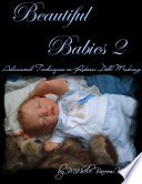 Beautiful Babies 2  Advanced Techniques in Reborn Doll Making