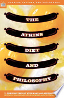 The Atkins Diet And Philosophy Book PDF