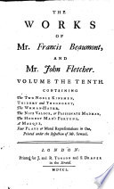 The Works of Mr F  Beaumont and Mr J  Fletcher     Collated with All the Former Editions  and Corrected  With Notes     by     Mr Theobald  Mr Seward     and Mr Sympson  Etc   With a Preface by Thomas Seward