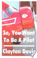 So  You Want to Be a Pilot