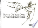 How to Cut Your Own Or Anybody Else's Hair