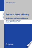 Advances in Data Mining  Applications and Theoretical Aspects