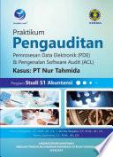 Praktikum Pengauditan Pemrosesan Data Elektronik (PDE) & Pengenalan Software Audit (ACL) Kasus: PT Nur Tahmida