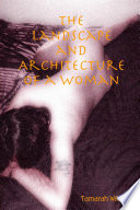 The Landscape and Architecture of a Woman