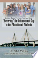 Severing the Achievement Gap in the Education of Students Book