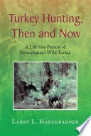 Turkey Hunting  Then and Now