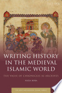Writing History in the Medieval Islamic World
