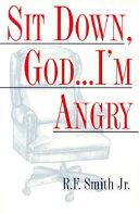 Sit Down  God   I m Angry Book PDF
