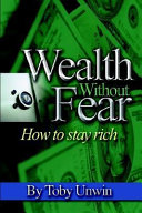 Wealth Without Fear   How to Stay Rich