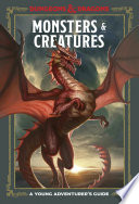 Monsters & creatures : a young adventurer's guide
