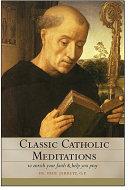 Classic Catholic Meditations