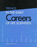 Trends in the Early Careers of Life Scientists