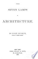 Works of John Ruskin  Seven lamps of architecture  Lectures on architecture  Study of architecture  Poetry of architecture