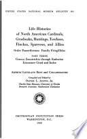 Life Histories of North American Cardinals, Grosbeaks, Buntings, Towhees, Finches, Sparrows, and Allies
