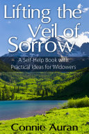 Lifting the Veil of Sorrow, a Self-Help Book with Practical Ideas for Widowers Pdf/ePub eBook