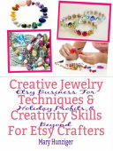 Creative Jewelry Techniques   Creativity Skills For Etsy Crafters