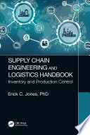 Supply Chain Engineering and Logistics Handbook